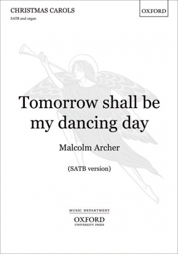 Tomorrow Shall Be My Dancing Day: SATB  (OUP)