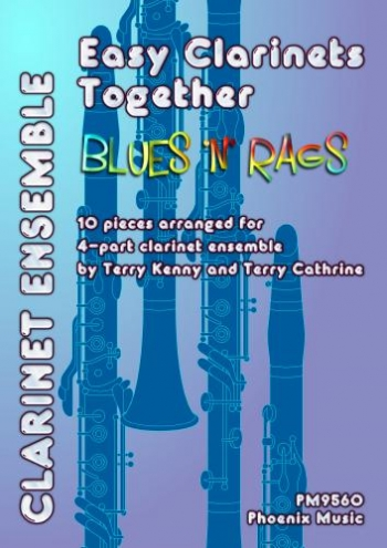 Easy Clarinets Together: Blues N Rags: 10 Pieces Arr For 4 Part Clarinet