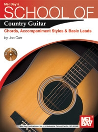 Mel Bays School Of Country Guitar: Chords Accomp Styles and Basic Leads