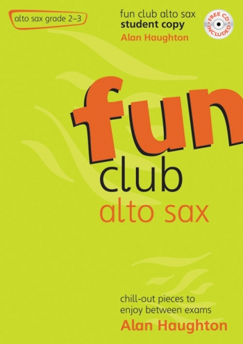 Fun Club: Alto Saxophone Grade 2-3: Student Book & Cd (Haughton)