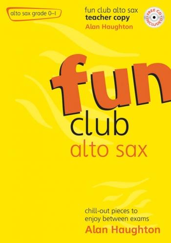 Fun Club: Alto Saxophone Grade 0-1: Teachers Book & Cd (Haughton)