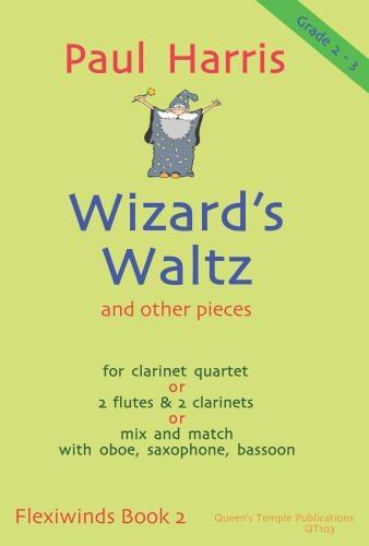 Wizards Waltz & Other Pieces: Clarinet Quartet Or Various Mixed: Score & Parts(Grade 2-3)