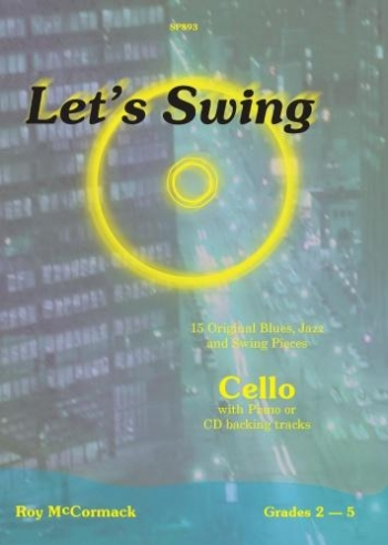 Lets Swing: 15 Original Blues Jazz Swing Pieces: Cello: Book & CD (Spartan)