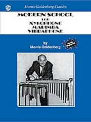 Modern School For Xylophone Marimba and Vibes: Percussion