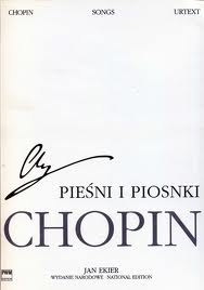 Chopin: Songs: National Edition: Vocal: Voice and Piano With Commentary  (Ekier)