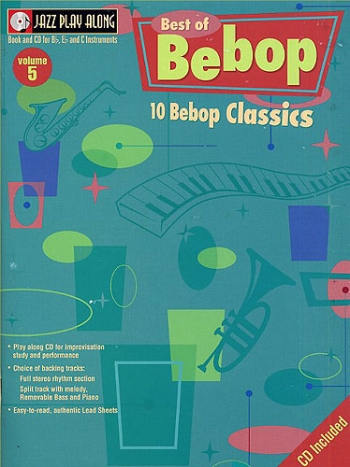 Jazz Play Along Vol.5: Best Of Bebop: Bb or Eb or C Instruments: Book & CD