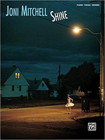 Joni Mitchell: Shine Piano Vocal Guitar