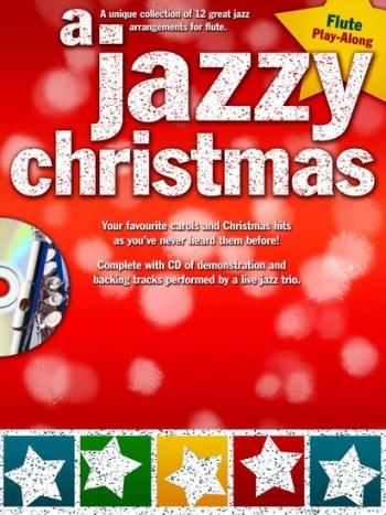 Jazzy Christmas: Flute: 12 Great Jazz Arrangments: Book & CD