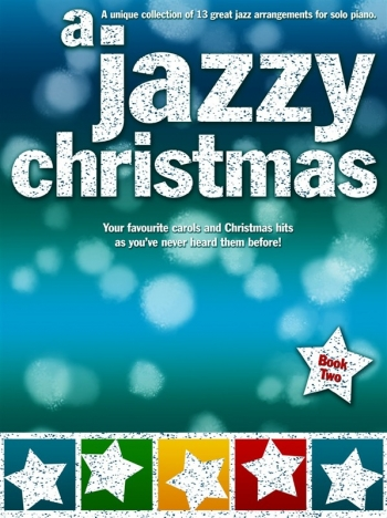Jazzy Christmas 2: 13 Great Jazz Arrangments For Solo Piano