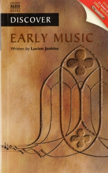 Naxos Books: Discover Early Music: Including 2cds