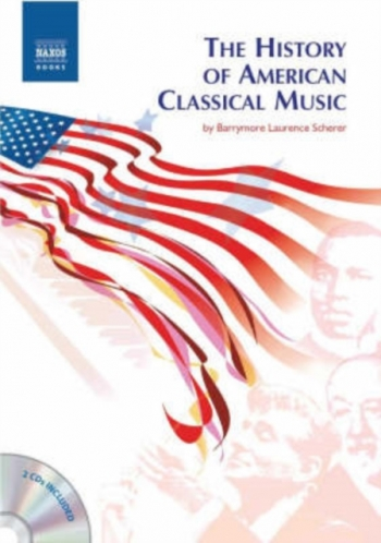 Naxos Books: History Of American Classical Music: Including 2cds
