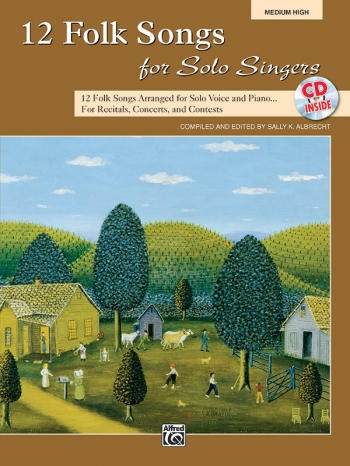 12 Folksongs For Solo Singers: Medium High For Solo Voice And Piano