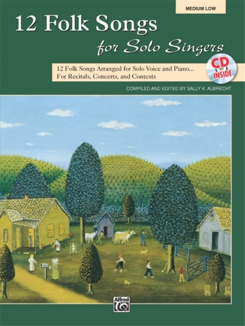 12 Folksongs For Solo Singers: Medium Low For Solo Voice And Piano