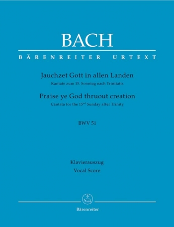 Cantata BWV51: Prasie Ye God Thruout Creation:  For The 15th Sunday After Trinity: Vocal Score