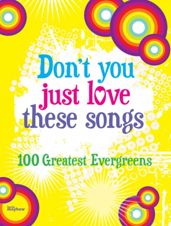 Dont You Just Love These Songs: Evergreens