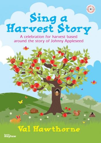 Sing A Harvest Story: Celebration For Harvest: Johnny Appleseed