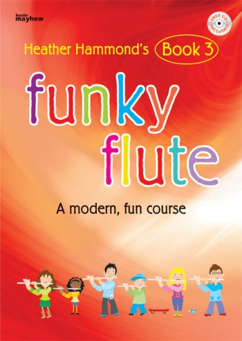 Funky Flute: Course For Young Beginner: Book 3: Book & Cd (hammond)