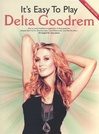 Its Easy To Play Delta Goodrem: Piano Vocal Guitar (revised)
