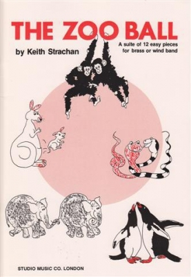 The Zoo Ball: Suite Of 12 Easy Pieces For Band: Score (Keith Strachan)