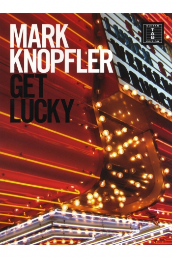 Mark Knopfler: Get Lucky: Guitar Tab