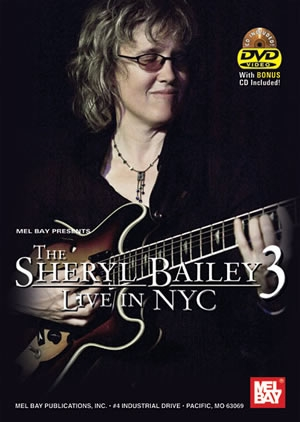 Sheryl Bailey 3:  Live In NYC: DVD And 2 Bonus CDs