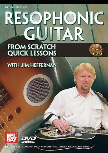 Resophonic Guitar: From Scratch Quick Lessons : DVD  Wirh Jeff Hefferna
