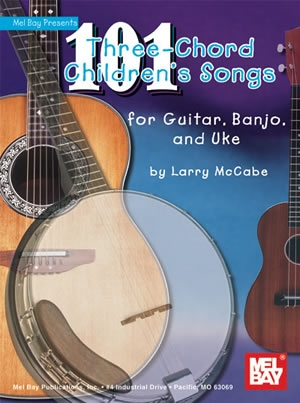 101 Three-Chord Childrens Songs For Guitar Banjo And Uke