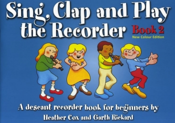 Sing Clap And Play The Recorder: Book 2: New Colour Edtion
