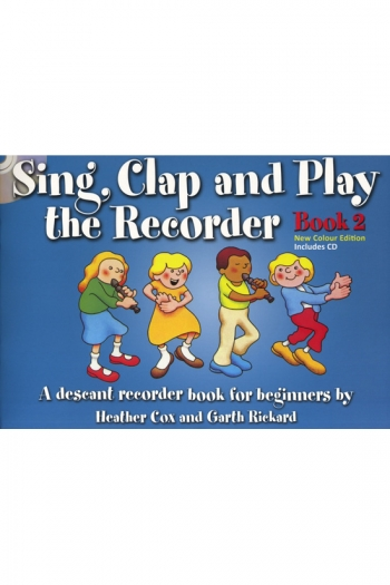 Sing Clap And Play The Recorder: Book 2: Book & Cd: New Colour Edtion (Cox)