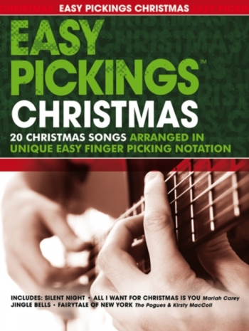 Easy Pickings: Christmas: 20 Christmas Songs Arr  In Unique Easy Finger Picking: Guitar