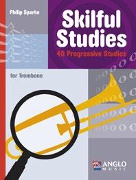 Skilful Studies: 40 Progressive Studies: Trombone (Sparke)