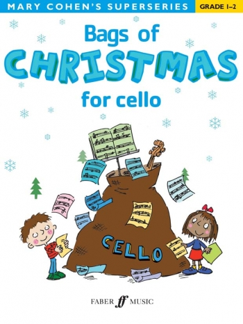 Bags Of Christmas: Cello:  Superseries:  Grade 1-2 Cello Part (cohen)  (Faber)