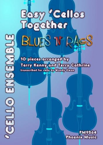 Easy Cellos Together: Blues N Rags:10 Pieces For 4 Part Duets Trios Etc