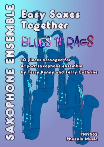 Easy Saxophones Together: Blues N Rags: 10 Pieces For 4 Part Ensemble (Alto and Tenor)