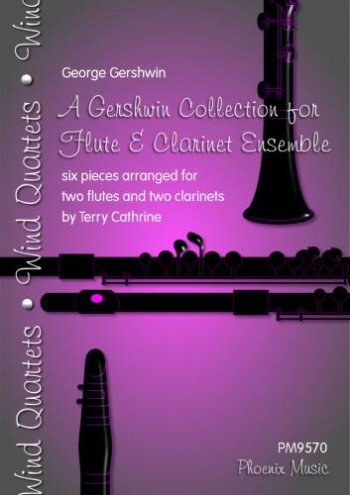 A Gershwin Collection For Flute & Clarinet Ensemble: 6 Pieces  For 2 Flutes And 2 Clarinet