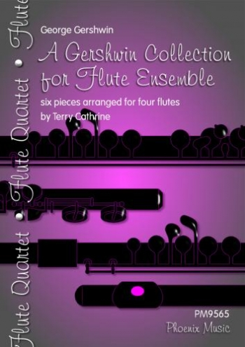 A Gershwin Collection For Flute Ensemble: 6 Pieces For Four Flutes