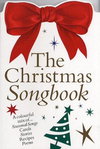 Christmas Songbook: Songs: Stories: Recipes: Poems (Colour Edition)