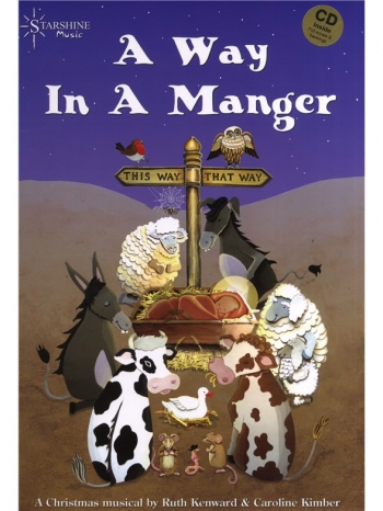 A Way In A Manger: Nativity Musical: Piano Vocal And Guitar &CD (Key Stage 1&2)