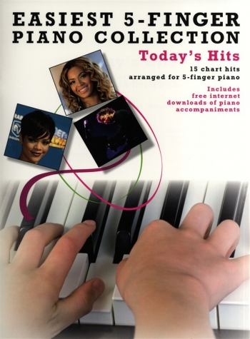 Easiest 5 Finger Piano Collection: Todays Hits: 15 Chart Hits: Piano