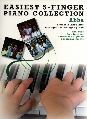 Easiest 5 Finger Piano Collection: Abba: 15 Classic Hits: Piano