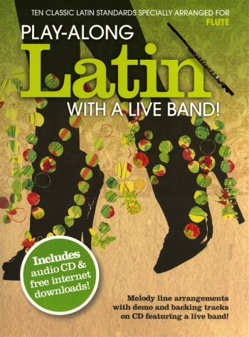 Play-Along Latin With A Live Band: Flute: Book & CD