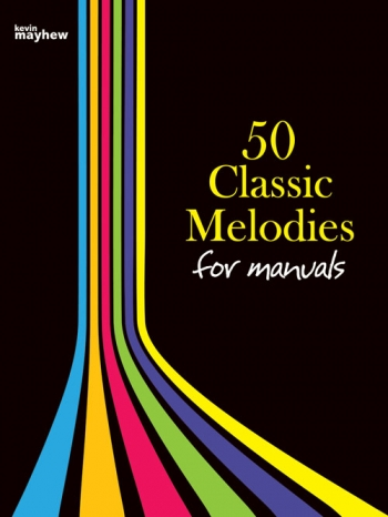 50 Classic Melodies: Organ Manuals Only