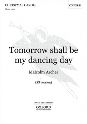 Tomorrow Shall Be My Dancing Day: Vocal: SS (OUP)