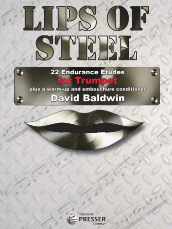 Lips Of Steel: 22 Endrurance Etudes For Trumpet