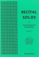Recital Solos Vol.1: Unaccompanied Double Bass
