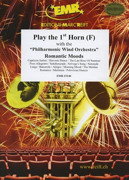 Play The 1st Horn (French) With The Philharmonic Wind Orchestra: Romantic Moods: Horn Par