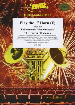 Play The 1st Horn (French) With The Philharmonic Wind Orchestra: The Charm Of Vienna: Horn  Part &