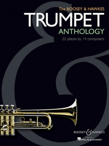 Trumpet Anthology: Boosey & Hawkes: 21 Pieces By 13 Composers: Trumpet And Piano