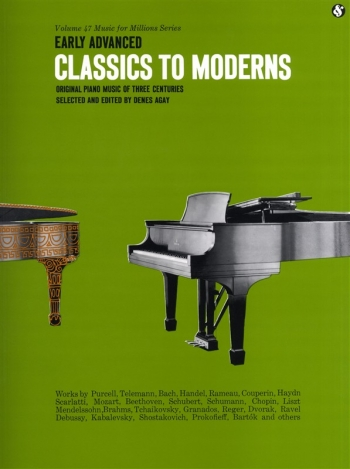 Classics To Moderns: Early Advanced: Piano