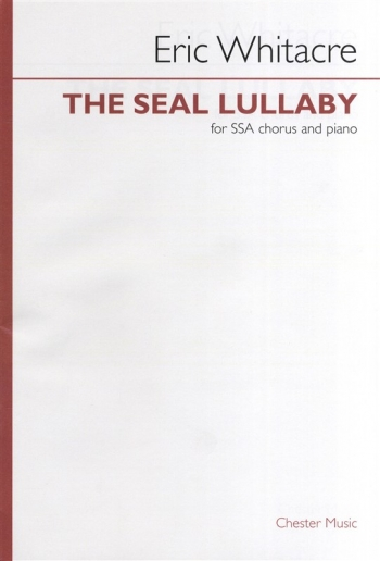 Whitacre -The Seal Lullaby: Vocal: SSA  And Piano